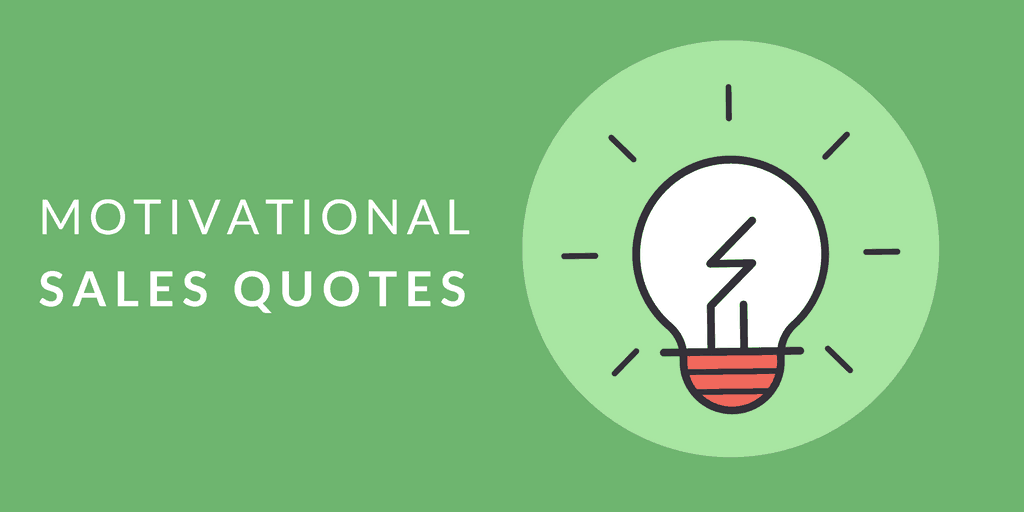 17 quotes that are sure to get your sales team fired up in 2018