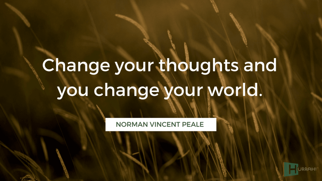 "Sales Motivational Quote: ""Change your thoughts and you change your world."" — Norman Vincent Peale."