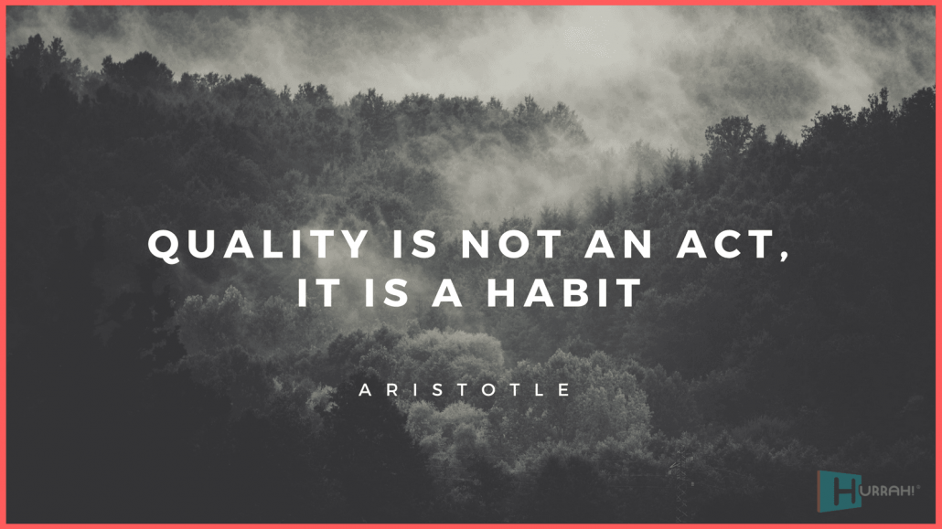 "Sales Motivational Quote: ""Quality is not an act, it is a habit."" — Aristotle."