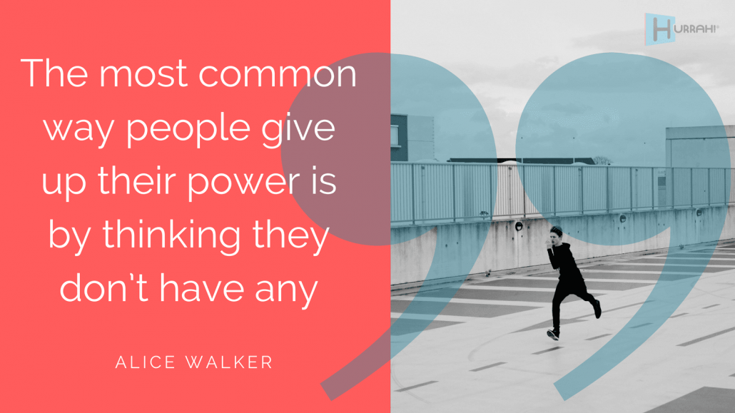 "Sales Motivational Quote: ""The most common way people give up their power is by thinking they don't have any."" — Alice Walker."