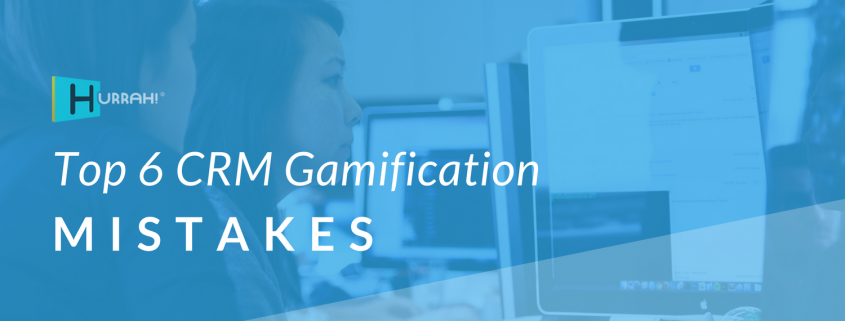 Top 6 CRM Gamification Mistakes (And How to Solve Them)